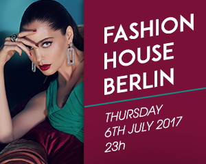 Fashion House Berlin | Thu 6th July