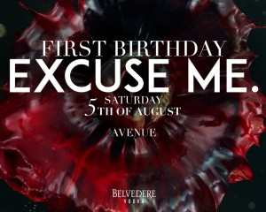 EXCUSE ME. First Birthday | Sat 5th Aug