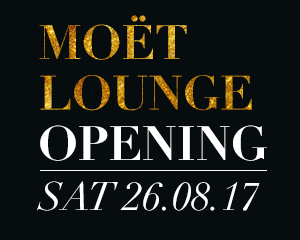 Moët Loung Opening | Sat 26th Aug