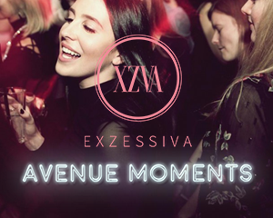 Exzessiva x Avenue Moments | Sat 09.06.2018