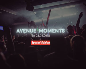 Avenue Moments – The Special Edition | Sat 28.04.18