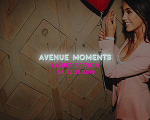 Avenue Moments • Ladies Edition | Sat 12.05.18