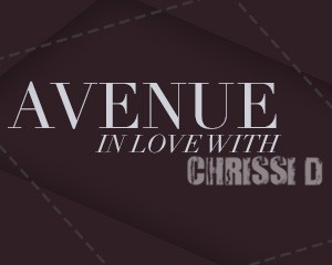 AVENUE in Love with CHRISSI D | 25.04