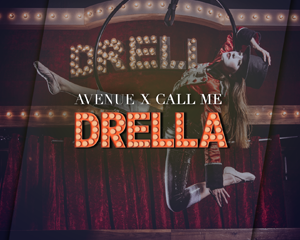 AVENUE x Call me Drella | Saturday