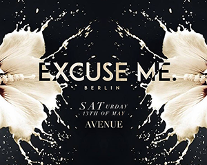 EXCUSE ME. w/ DAZZ | Sat 13th May