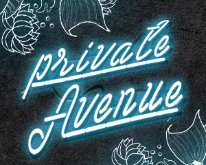 Private AVENUE | Sat 29th July