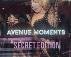 Avenue Moments x Secret Edition | SAT 27.01.