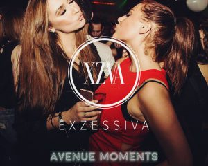 Exzessiva x Avenue Moments | 10.02.18