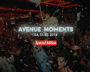 Avenue Moments – Special Edition | Sat 31.03.18