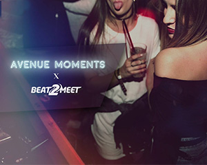 Avenue Moments x Beat2Meet | Sat 07.04.18