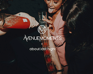 Avenue Moments x about.last.night | Sat 04.08.18
