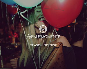 AVENUE Moments • Season Opening | Sat 01.09.2018