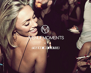 Avenue Moments x Thank Me Later | Sat 18.08.18