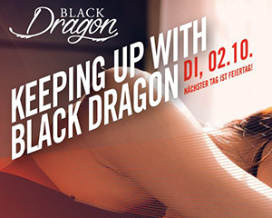 Black Dragon | Tue 02.10.2018