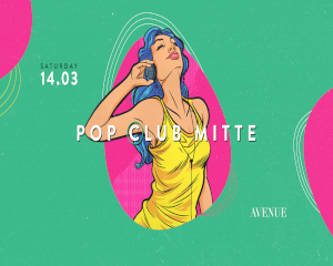 Pop Club Mitte | 14.03.